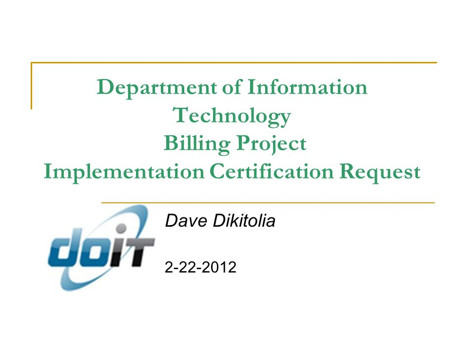2 DoIT Billing Project $310K project lifetime (Approximate) Laws of 2011, Ch.