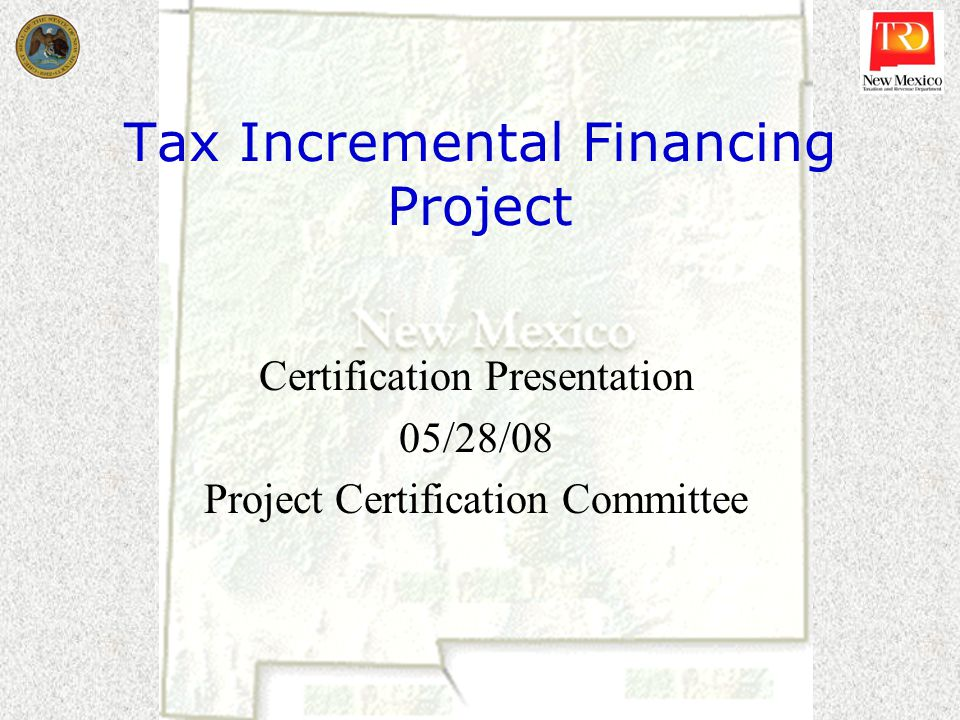 Tax Incremental Financing Project Certification Presentation 05/28/08 Project Certification Committee
