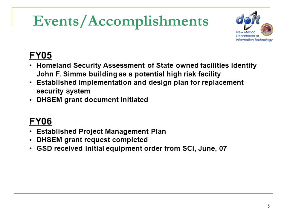 5 Events/Accomplishments FY05 Homeland Security Assessment of State owned facilities identify John F.