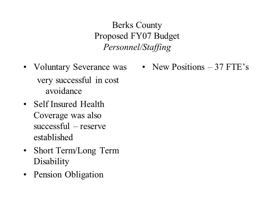 Berks County Proposed FY07 Budget Initiatives Community Corrections Ag Land Preservation & Open Space Accounting Software Reserve Center Use of Former Berks Heim Facility –Archives –Veterans' Affairs