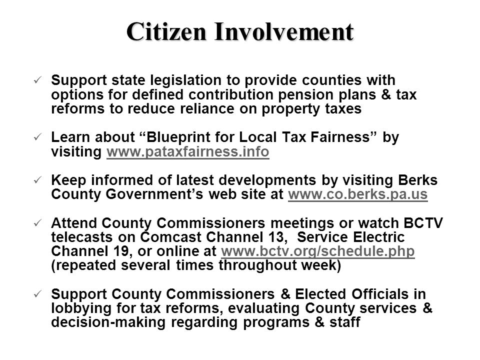 Citizen Involvement Support state legislation to provide counties with options for defined contribution pension plans & tax reforms to reduce reliance