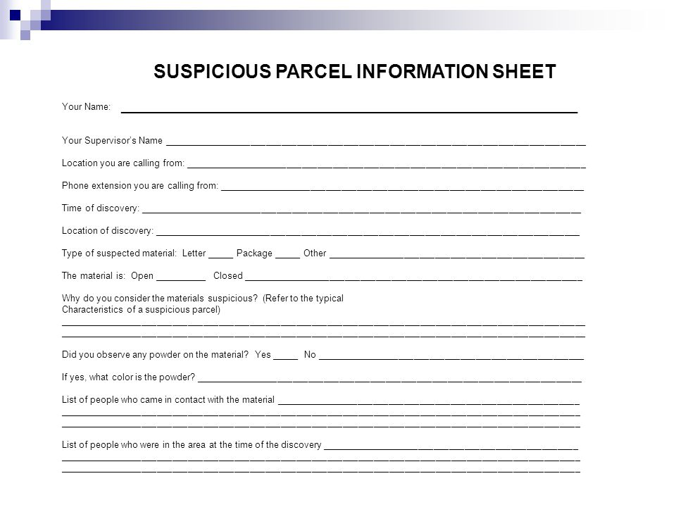 SUSPICIOUS PARCEL INFORMATION SHEET Your Name: _________________________________________________ Your Supervisor's Name ______________________________
