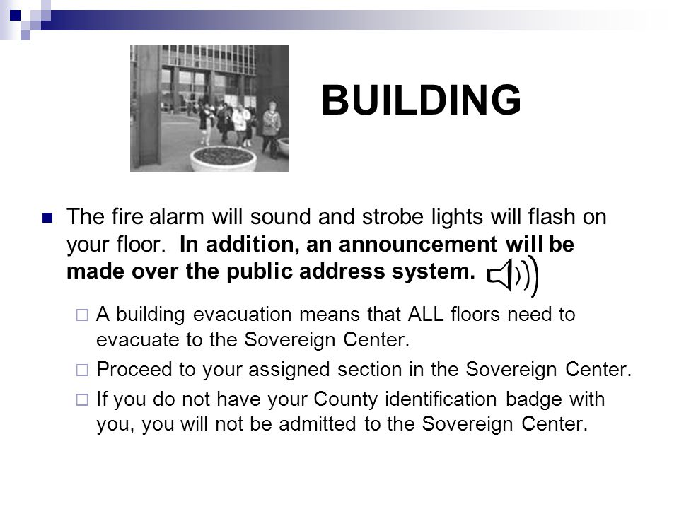 The fire alarm will sound and strobe lights will flash on your floor. In addition, an announcement will be made over the public address system.  A bu