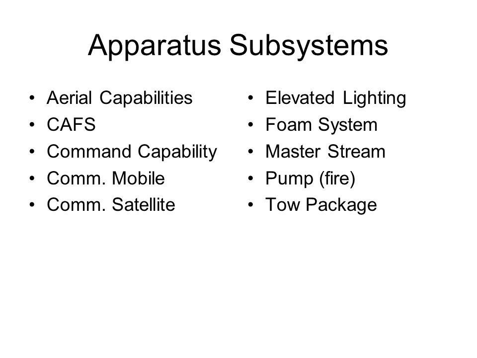 Apparatus Subsystems Aerial Capabilities CAFS Command Capability Comm.