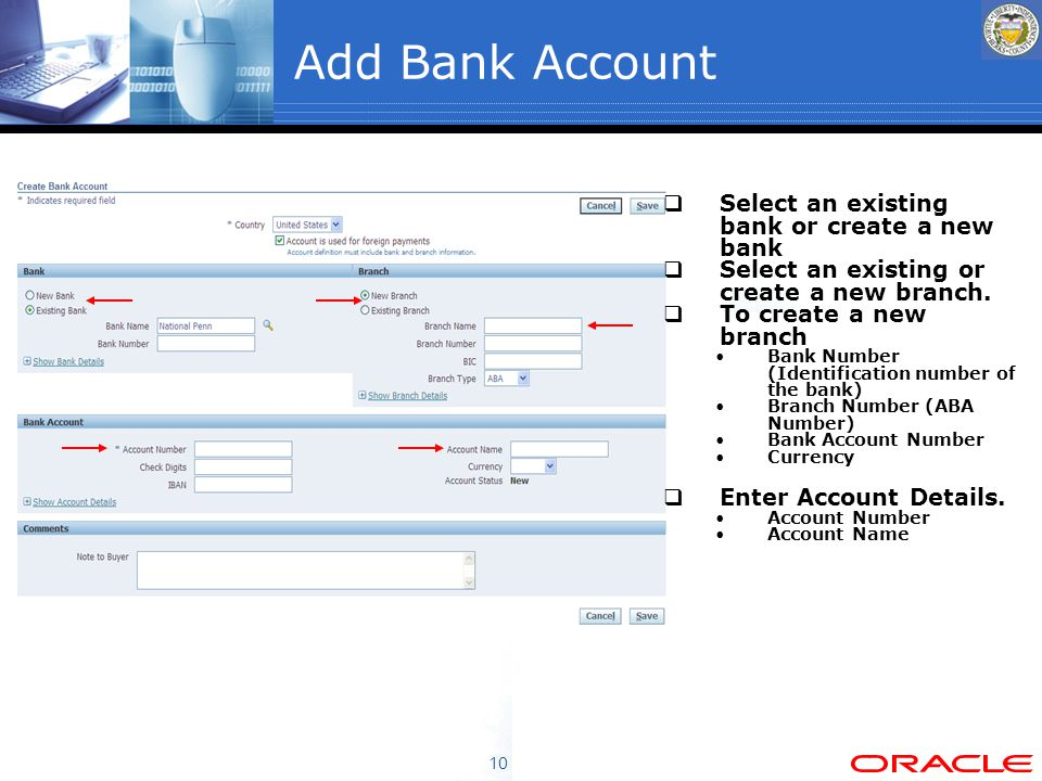 10 Add Bank Account  Select an existing bank or create a new bank  Select an existing or create a new branch.