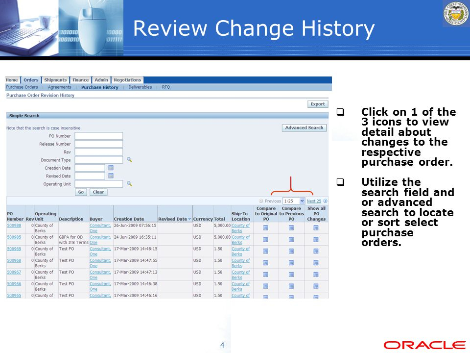 4 Review Change History  Click on 1 of the 3 icons to view detail about changes to the respective purchase order.