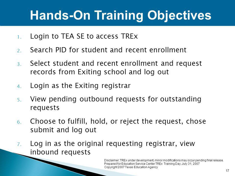 1. Login to TEA SE to access TREx 2. Search PID for student and recent enrollment 3.