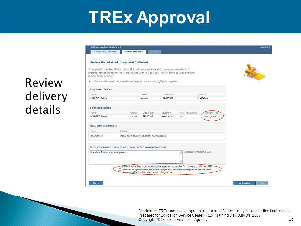 TREx Approval Review delivery details 25 Disclaimer: TREx under development, minor modifications may occur pending final release.