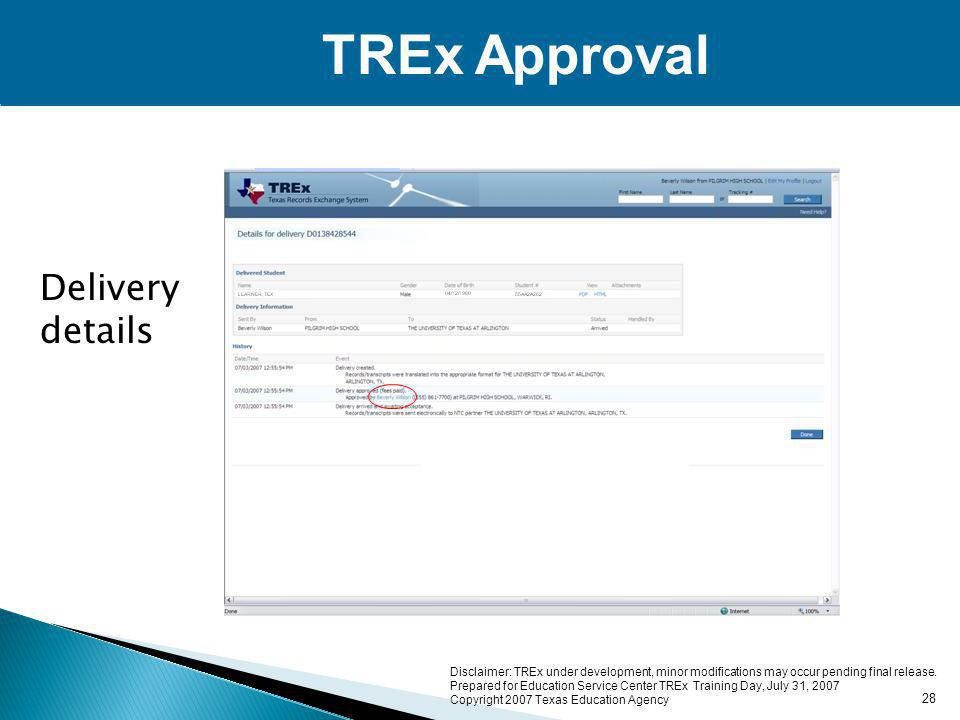 TREx Approval Delivery details 28 Disclaimer: TREx under development, minor modifications may occur pending final release.