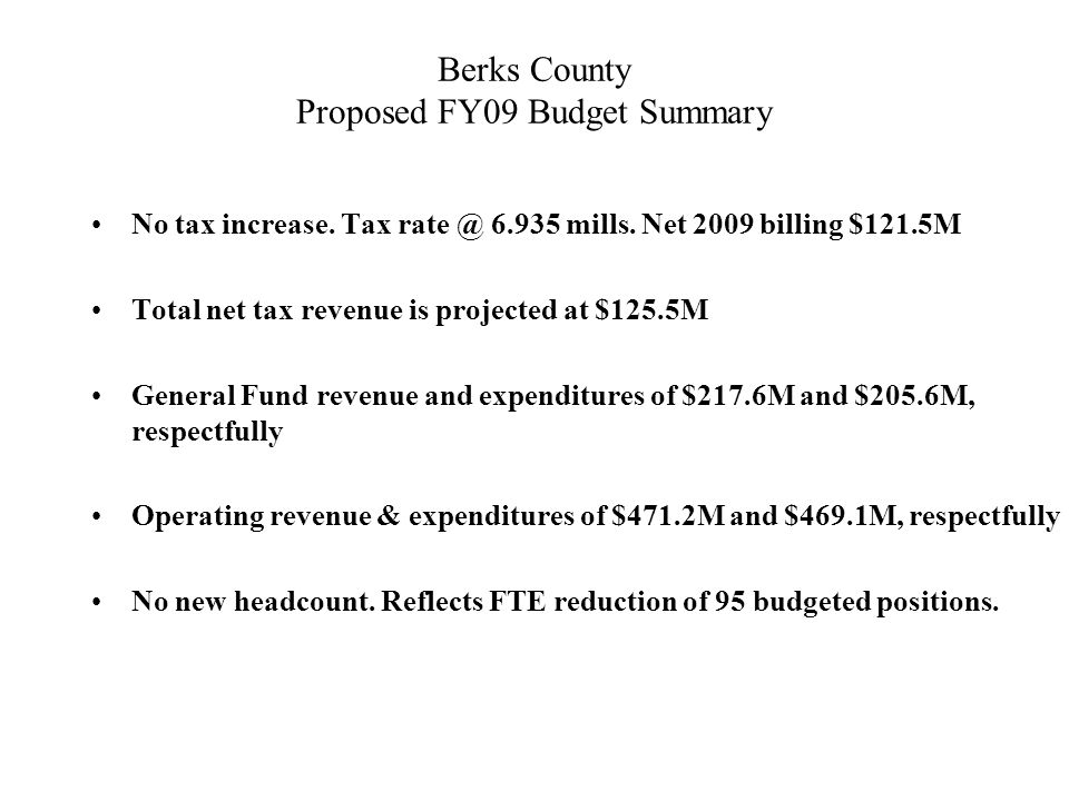 Berks County Proposed FY09 Budget Summary No tax increase.