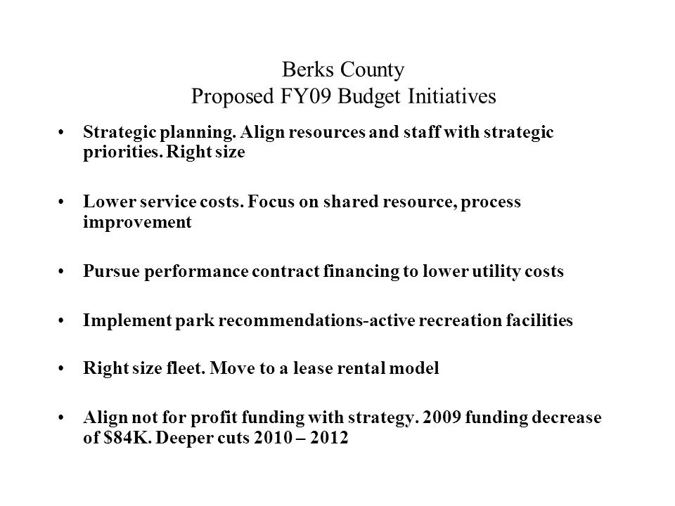 Berks County Proposed FY09 Budget Initiatives Strategic planning.
