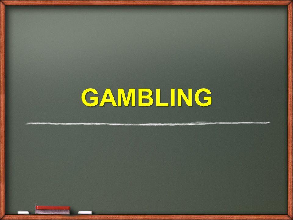 4 GAMBLING