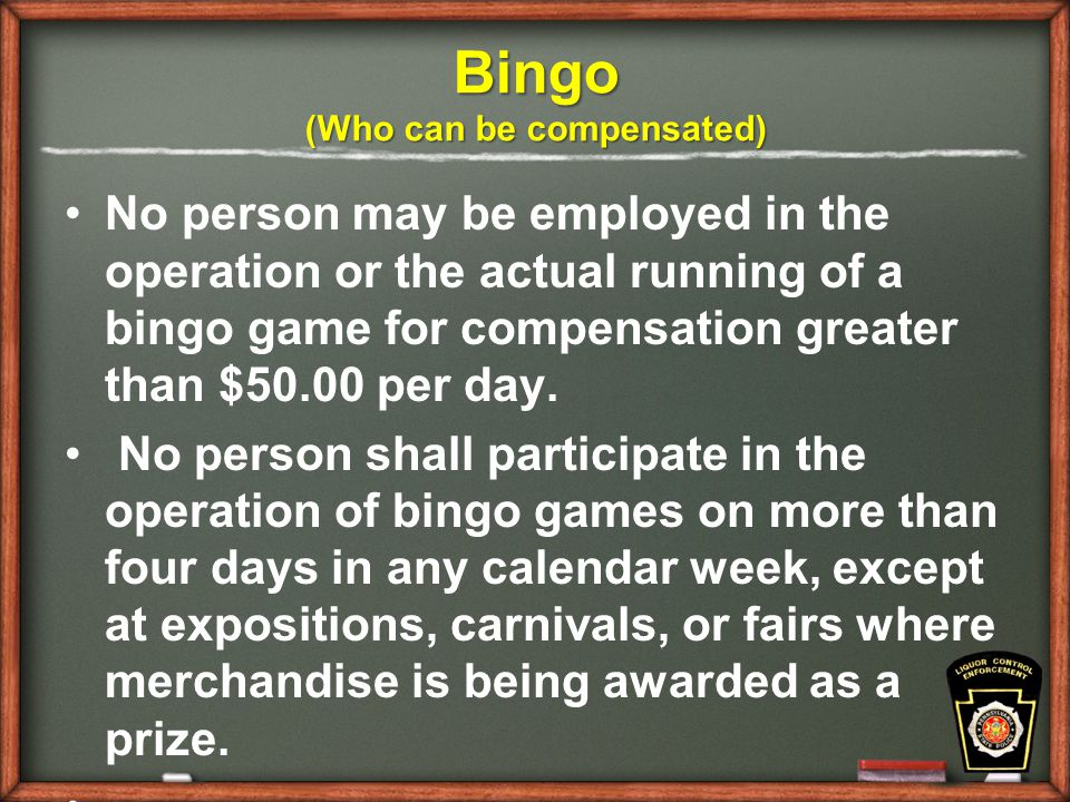Bingo (Who can be compensated) No person may be employed in the operation or the actual running of a bingo game for compensation greater than $50.00 per day.