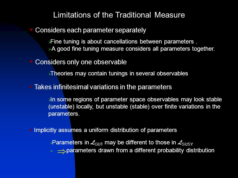 Naturalness comparisons of BSM models need a reliable tuning measure, but the traditional measure neglects:  Many parameter nature of fine tuning;  Tunings in other observables;  Behaviour over finite variations;  Probability dist.