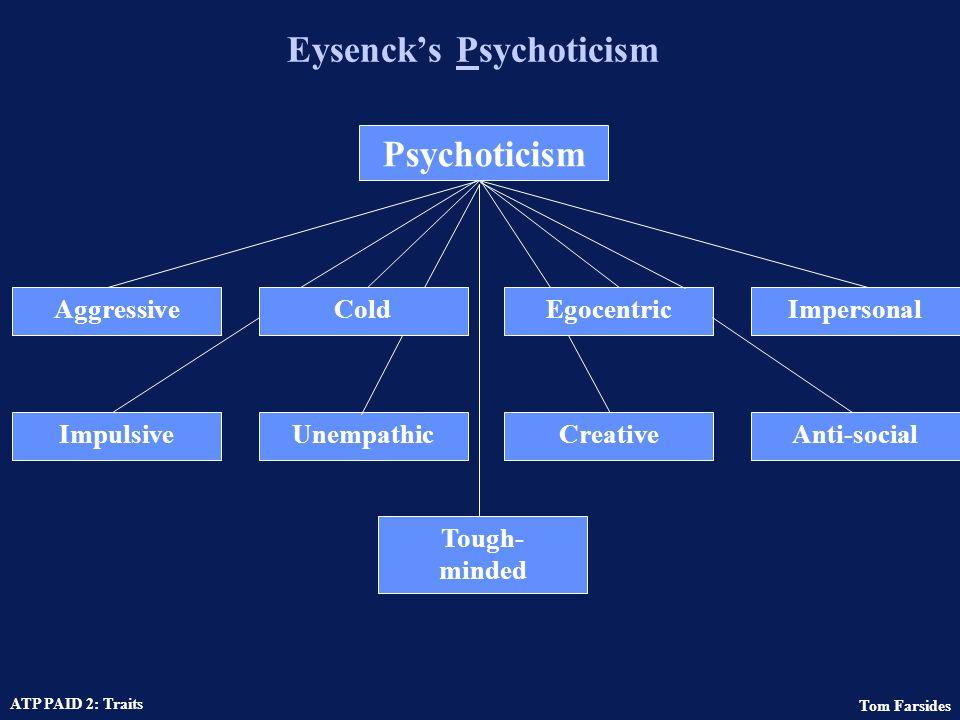 Tom Farsides ATP PAID 2: Traits Eysenck's PEN model