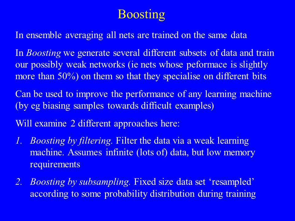 Boosting 1.Boosting by filtering. Filter the data via a weak learning machine.