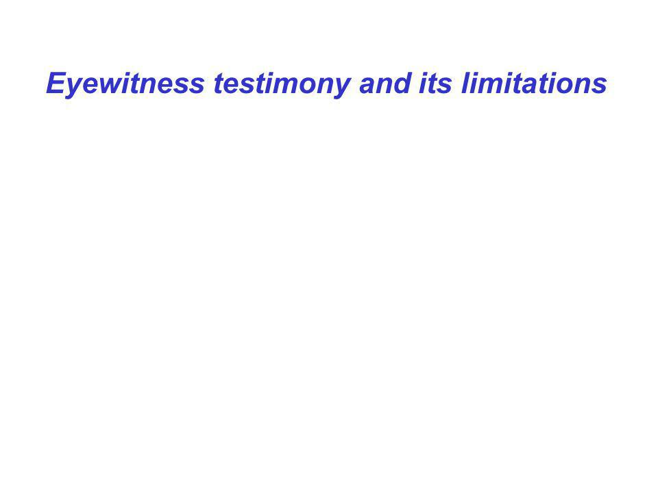 Why is eyewitness testimony so error-prone.1. Poor view of events and their perpetrators.