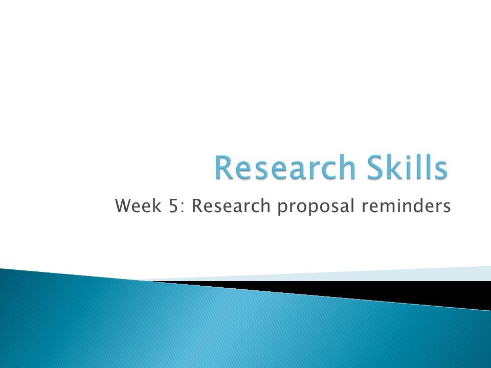 Week 5: Research proposal reminders