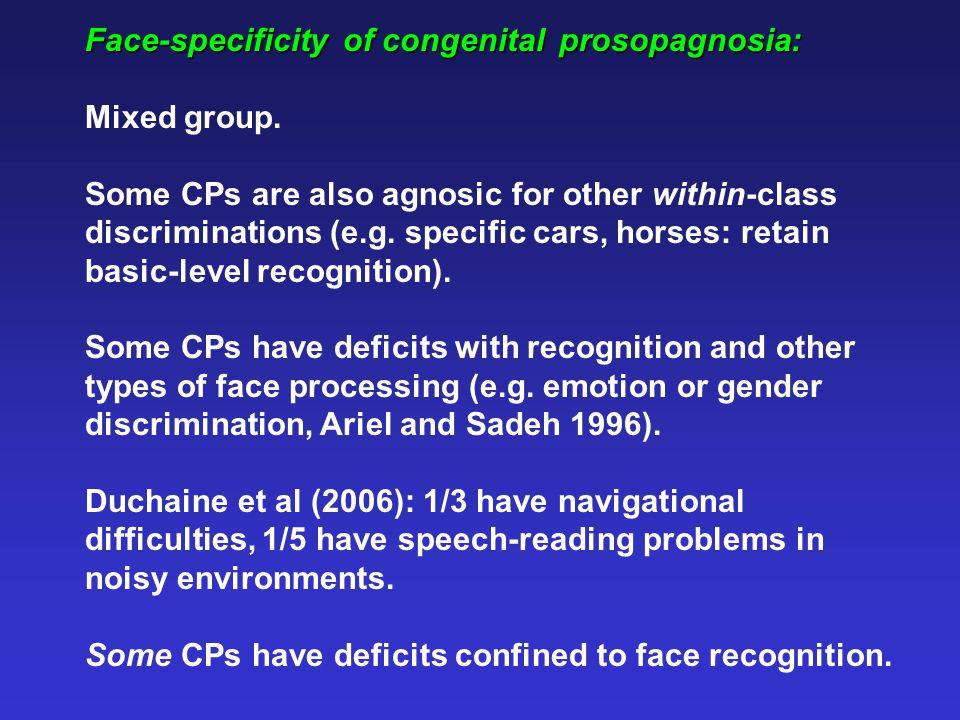 Duchaine, Yovel, Butterworth and Nakayama (2006): Edward: Lifelong face recognition difficulties.