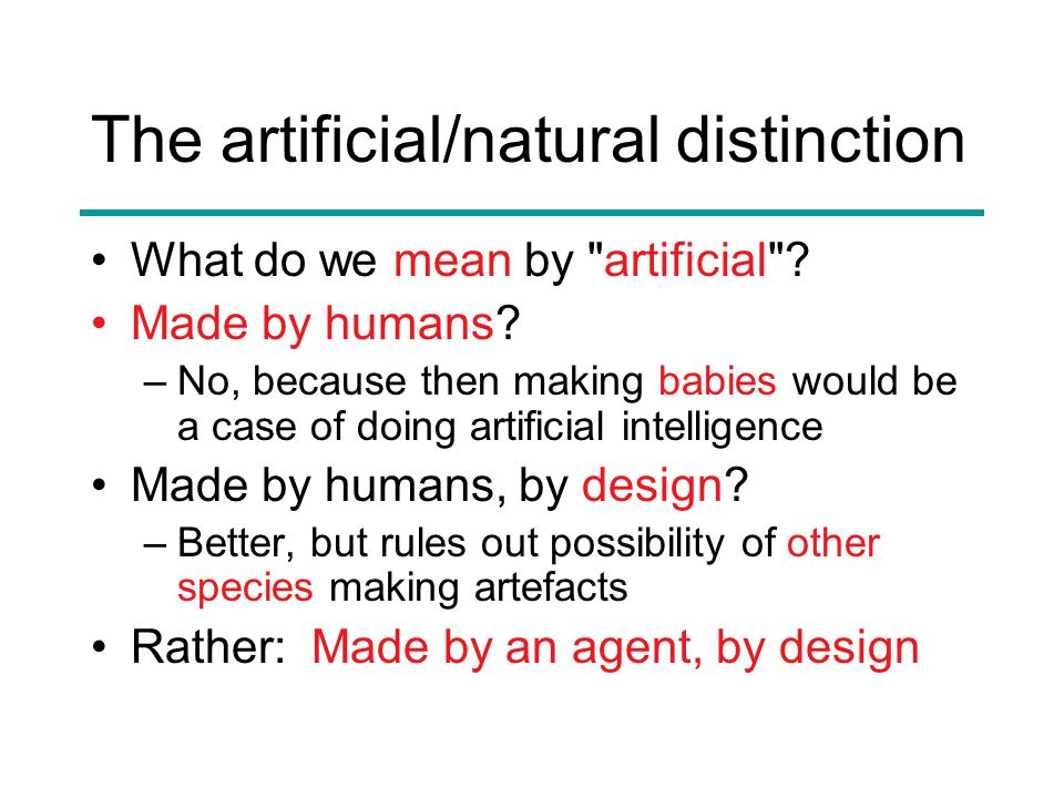 The artificial/natural distinction What do we mean by artificial .