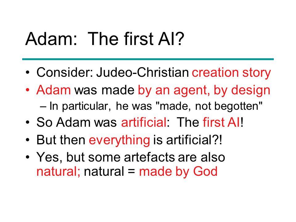 Adam: The first AI.