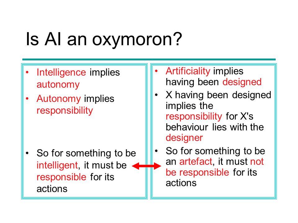 Is AI an oxymoron.