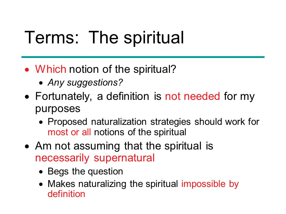 Terms: The spiritual  Which notion of the spiritual.