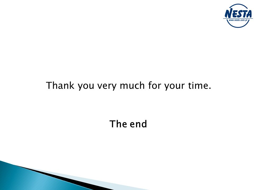 Thank you very much for your time. The end