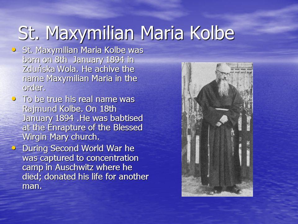 St. Maxymilian Maria Kolbe St.