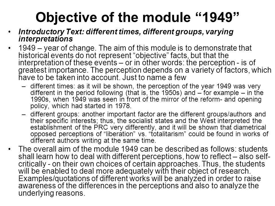 Objective of the module 1949 Introductory Text: different times, different groups, varying interpretations 1949 – year of change.