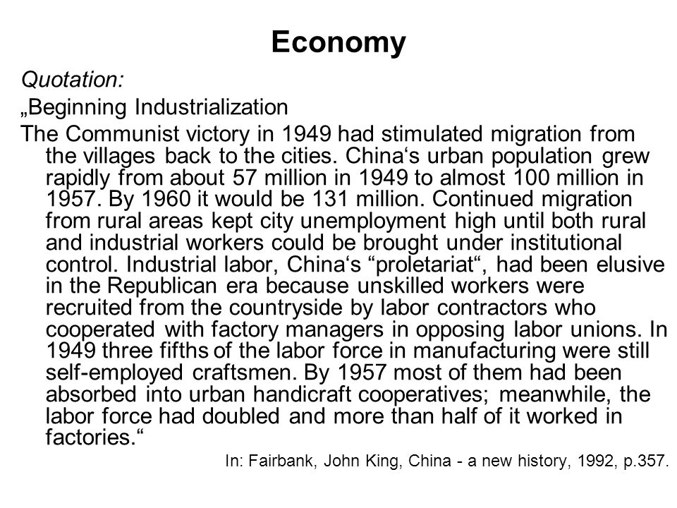 "Economy Quotation: ""Beginning Industrialization The Communist victory in 1949 had stimulated migration from the villages back to the cities."