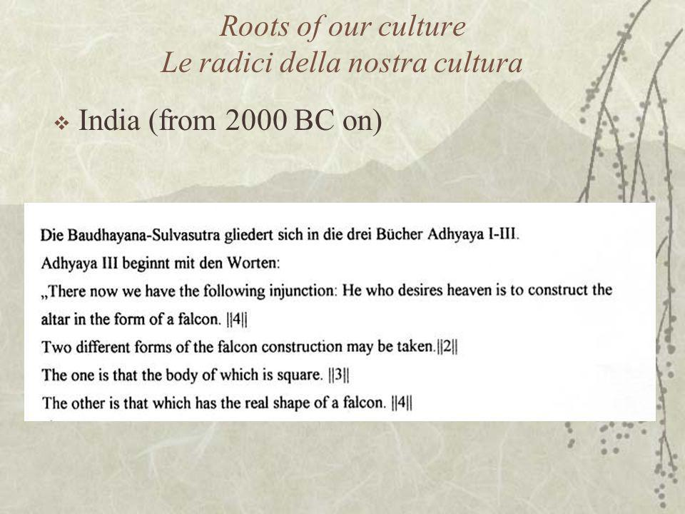 Roots of our culture Le radici della nostra cultura  India (from 2000 BC on)