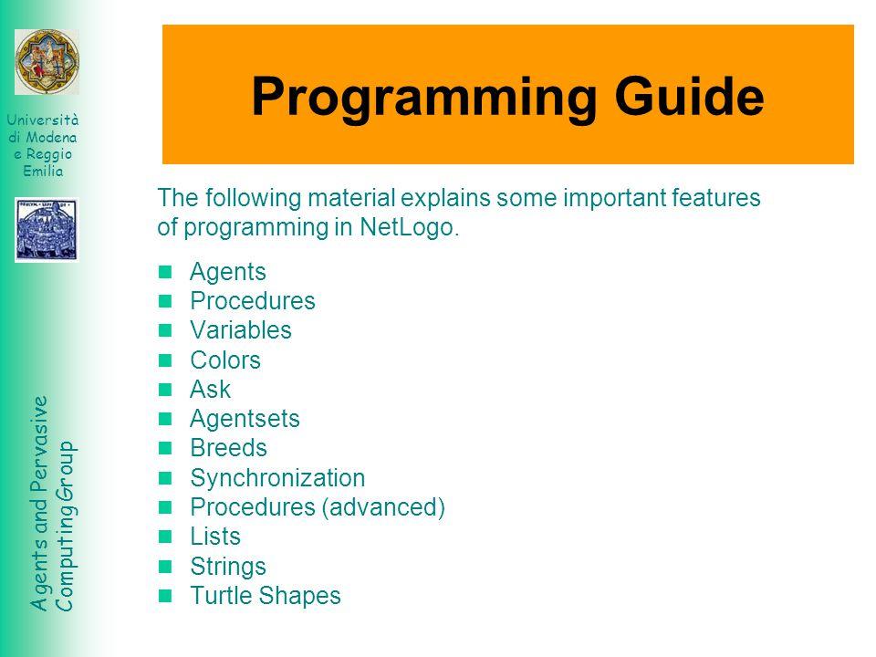 Agents and Pervasive Computing Group Università di Modena e Reggio Emilia Programming Guide The following material explains some important features of