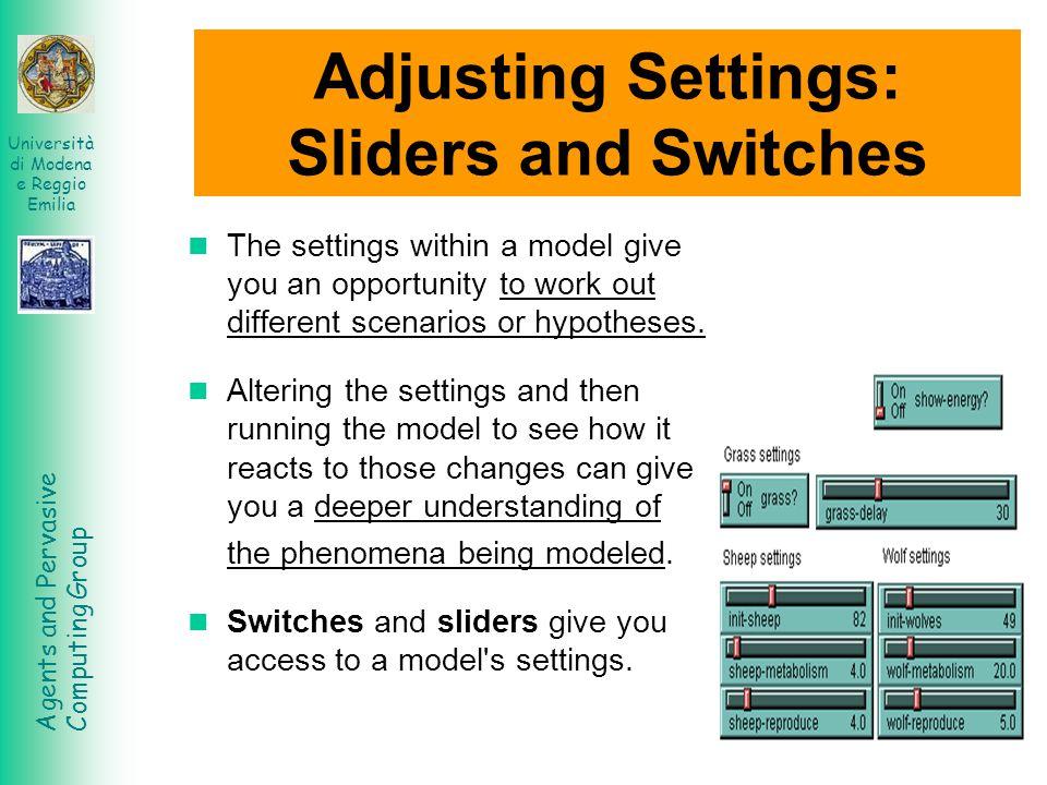 Agents and Pervasive Computing Group Università di Modena e Reggio Emilia Switches Switches are set up in an on/off format.