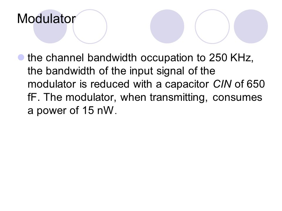 Demodulator The power consumption of th demodulator, in the condition of minimum power at the input of the RF section, is about 250 nW.