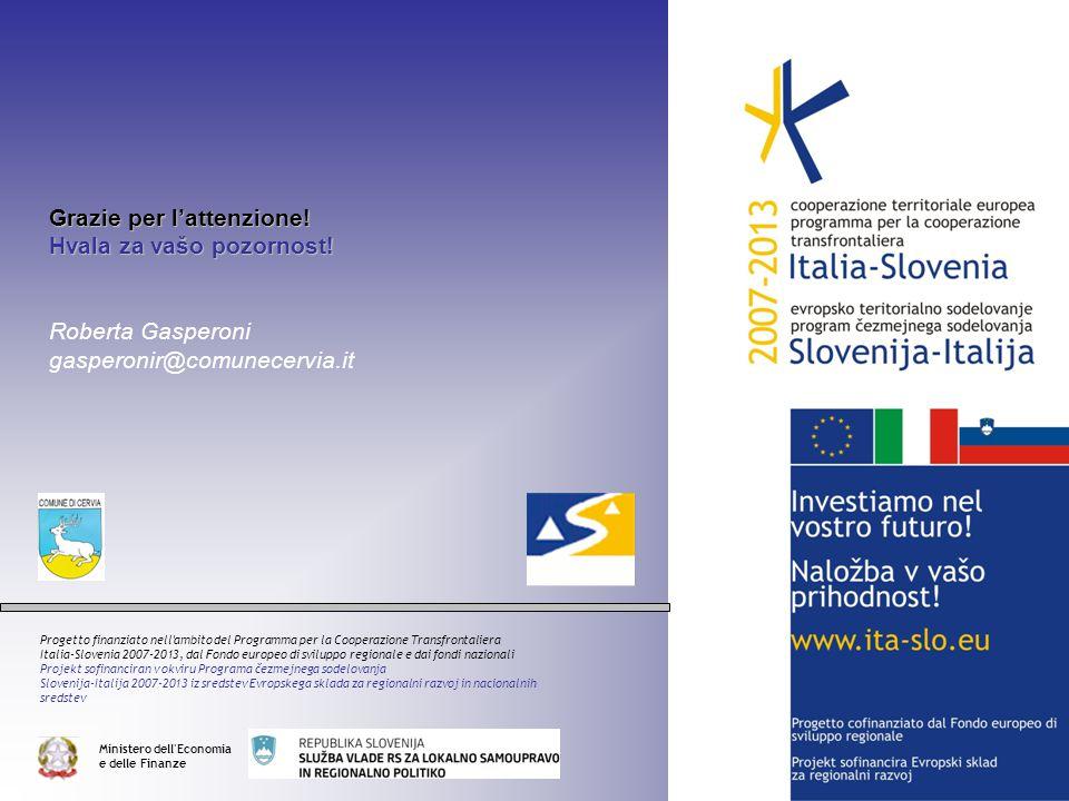 Grazie per l'attenzione! Hvala za vašo pozornost! Roberta Gasperoni gasperonir@comunecervia.it Progetto finanziato nell'ambito del Programma per la Co