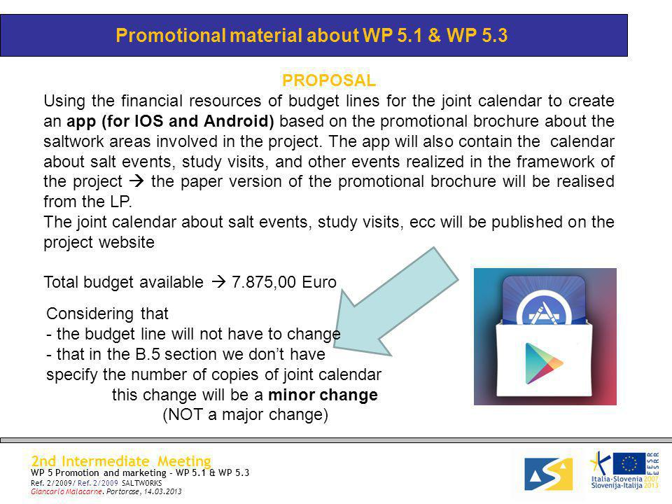 Promotional material about WP 5.1 & WP 5.3 PROPOSAL Using the financial resources of budget lines for the joint calendar to create an app (for IOS and Android) based on the promotional brochure about the saltwork areas involved in the project.