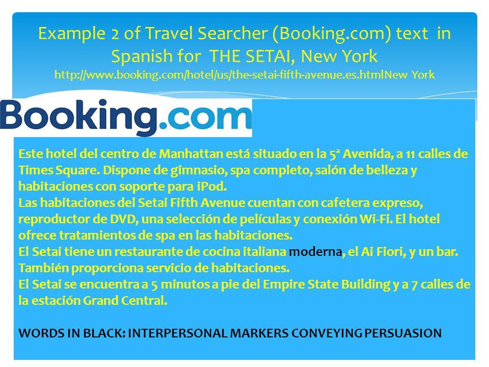 Example 2 of Travel Searcher (Booking.com) text in Spanish for THE SETAI, New York http://www.booking.com/hotel/us/the-setai-fifth-avenue.es.htmlNew York Este hotel del centro de Manhattan está situado en la 5ª Avenida, a 11 calles de Times Square.