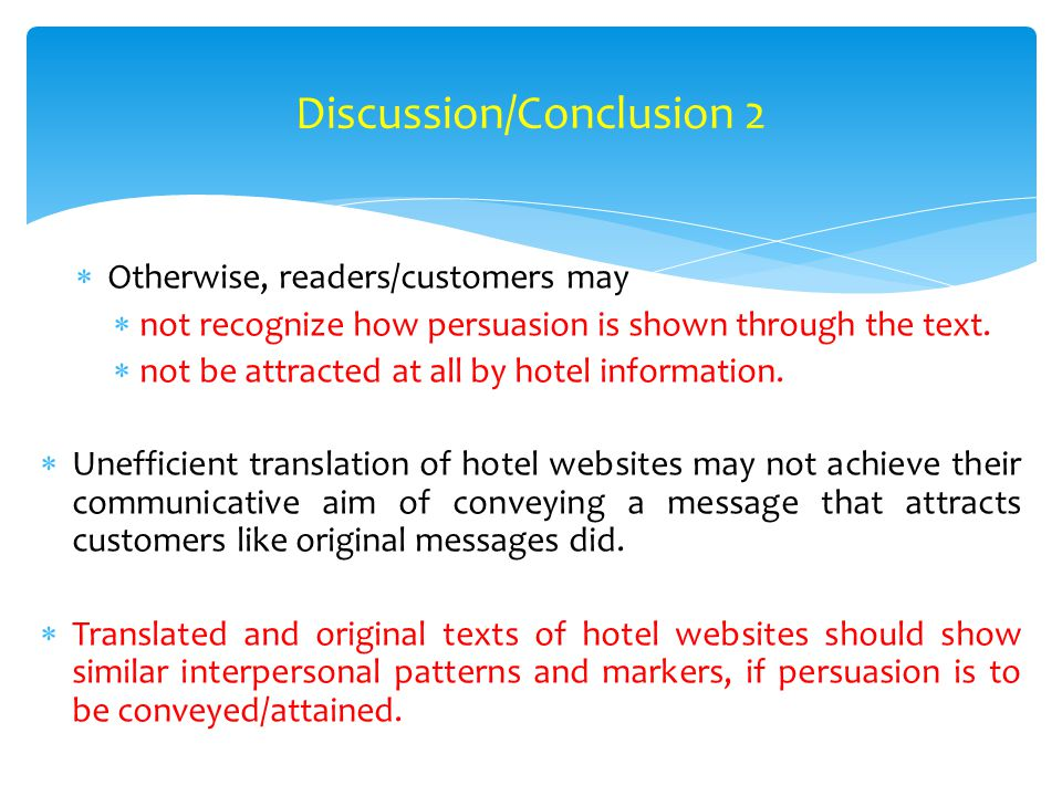  Otherwise, readers/customers may  not recognize how persuasion is shown through the text.