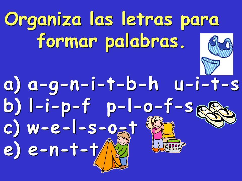 Organiza las letras para formar palabras.