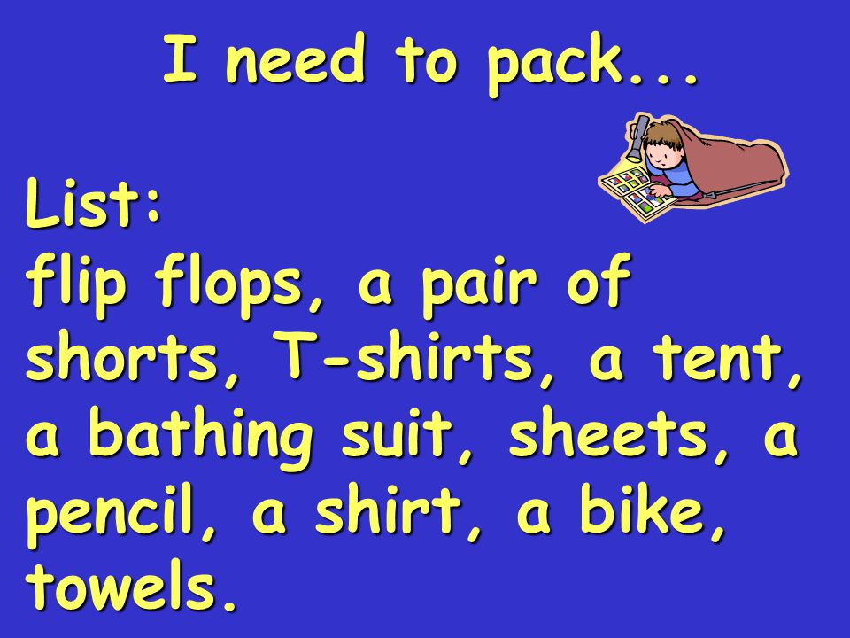 I need to pack...