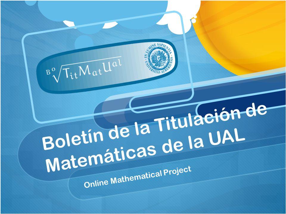 Boletín de la Titulación de Matemáticas de la UAL Online Mathematical Project