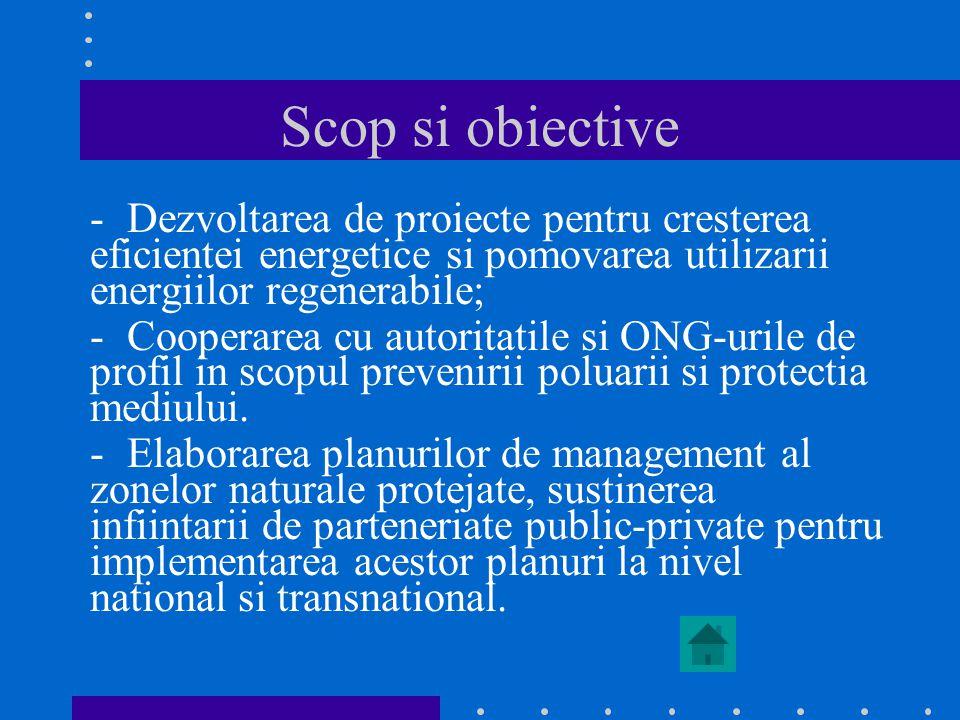 Scop si obiective -Dezvoltarea de proiecte pentru cresterea eficientei energetice si pomovarea utilizarii energiilor regenerabile; -Cooperarea cu auto