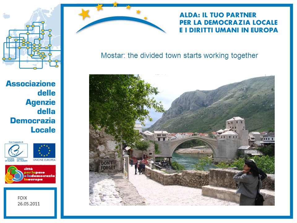 Mostar: the divided town starts working together FOIX 26.05.2011