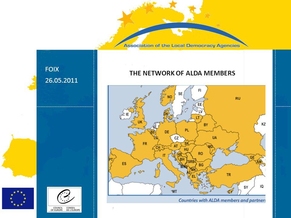 Strasbourg 05/06/07 Strasbourg 31/07/07 FOIX 26.05.2011 THE NETWORK OF ALDA MEMBERS