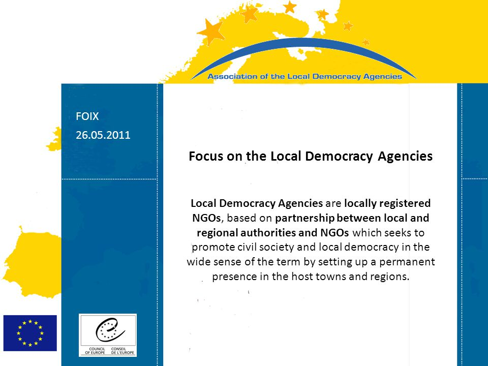 Strasbourg 05/06/07 Strasbourg 31/07/07 The Local Democracy Agencies network is a support programme, promoted by the CLRAE, aimed at strengthening local democracy, foster respect for human rights and further sustainable development in the Western Balkans.