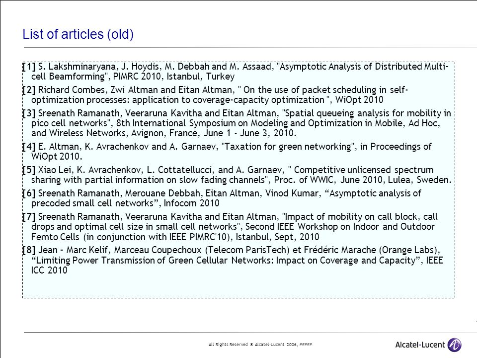 All Rights Reserved © Alcatel-Lucent 2006, ##### List of articles (old) [1] S. Lakshminaryana, J. Hoydis, M. Debbah and M. Assaad,