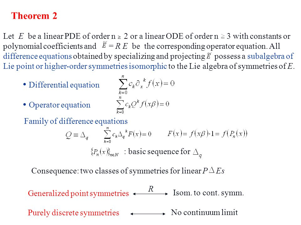 Let E be a linear PDE of order n 2 or a linear ODE of order n 3 with constants or polynomial coefficients and = R E be the corresponding operator equa