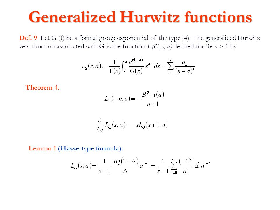 Generalized Hurwitz functions Def. 9 Let G (t) be a formal group exponential of the type (4). The generalized Hurwitz zeta function associated with G