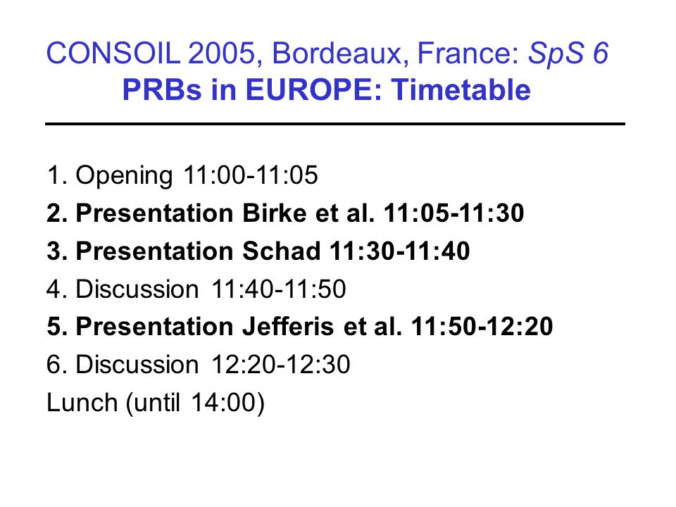 Herstellung mittels Großbohrungen CONSOIL 2005, Bordeaux, France: SpS 6 PRBs in EUROPE: Timetable 1.